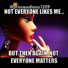 I like me and that's all that matters. Bitch Quotes, Me Quotes, Funny Quotes, Motivation Quotes, Daily Quotes, Funny Pics, Princessdiana1209, Barbie Quotes, Show No Mercy