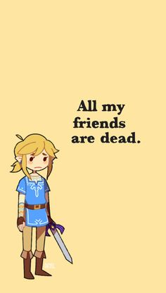 EXCEPT ZELDA  and some of the zoras remember growing up with you and they're still alive too And you've got the descendants/relatives of your friends Like Mipha's amazing brother