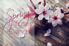 Spring Diffuser Blends ~ Young Living