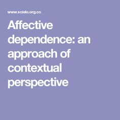 Affective dependence: an approach of contextual perspective