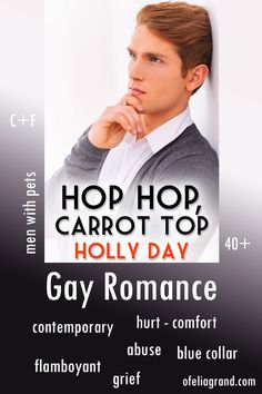 Hop Hop, Carrot Top by Holly Day - Contemporary gay romance book celebrating Kiss a Ginger day #mmromance #gayromancebooks #readwithofelia Ginger Day, Carrot Top, Reading Challenge, Character Names, Romance Books, First Names, It Hurts, Kiss, Gay