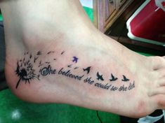 """She believed she could so she did"" Love this quote...would like to incorporate with Koi fish tattoo"