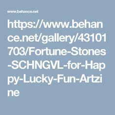 https://www.behance.net/gallery/43101703/Fortune-Stones-SCHNGVL-for-Happy-Lucky-Fun-Artzine