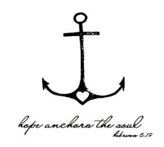 Hope anchors the soul #quote    This Hope is a strong and trustworthy anchor for our soul. It leads us through the curtain into God's inner sanctuary., -Hebrews 6:19