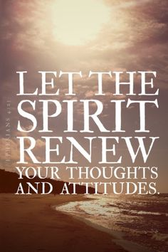 He is there, inside you, to give you the mind of Christ. The Holy Spirit is our guarantee of sonship.