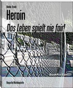 Bianka  Brack: Heroin