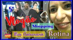 5 Vlogão #Rotina de casa #Faxina #Meu Aniversario #Supermercado #Shopping #Terremoto