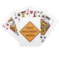 Road Machinery Ahead Road Sign Playing Cards - home decor design art diy cyo custom