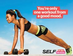 You're only one workout from a good mood. SELF 14-Day Slimdown. #14in14