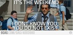 its freaking friday!