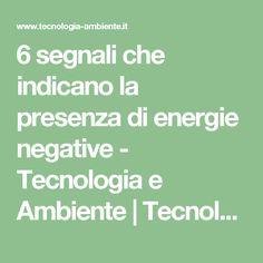 6 segnali che indicano la presenza di energie negative - Tecnologia e Ambiente | Tecnologia e Ambiente