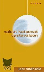 Joel Haahtela: Naiset katsovat vastavaloon Books, Livros, Libros, Livres, Book, Book Illustrations, Libri