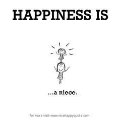 Happiness is, a niece. Niece Quotes From Aunt, Auntie Quotes, I Love My Niece, Niece And Nephew, Baby Quotes, Life Quotes, Funny Quotes, Qoutes, English Jokes