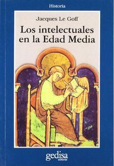 Le Goff, J. - Los Intelectuales en La Edad Media