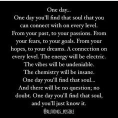 Couple Quotes : - The Love Quotes Soulmate Love Quotes, Love Quotes For Him, Soul Mate Quotes, Quotes About Soulmates, Finding Your Soulmate Quotes, Making Love Quotes, One Day Quotes, Good Man Quotes, Finding True Love Quotes