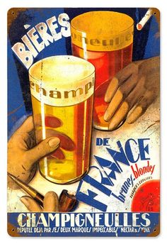 Beers of France Vintage Metal Sign- Beers of France Vintage Metal Sign Beers of France Vintage Metal Sign This Beers of France vintage metal sign measures approximately 18 inches by 12 inches. Unlike most tin signs, we design and make our signs in th Pub Vintage, Vintage Metal Signs, Vintage Labels, Vintage Style, Drink Signs, Beer Signs, Beer Advertisement, Sous Bock, Retro Vintage