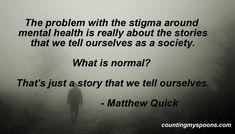 The stigma of mental illness. Where does the stigma come from? #stopthestigma