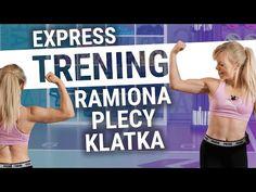(3) EXPRESS GÓRA CIAŁA - szybki trening na ramiona, plecy, klatkę piersiową | Codziennie Fit - YouTube Youtube, Youtubers, Youtube Movies