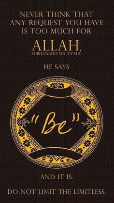 No request is too much for Allah. Allah says 'BE' and it is! Allah Quotes, Muslim Quotes, Quran Quotes, Religious Quotes, Quran Sayings, Hindi Quotes, Famous Quotes, Allah Islam, Islam Quran