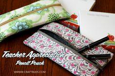 Teacher Appreciation Gift: Pencil Pouches | Craft Buds #teacherappreciation