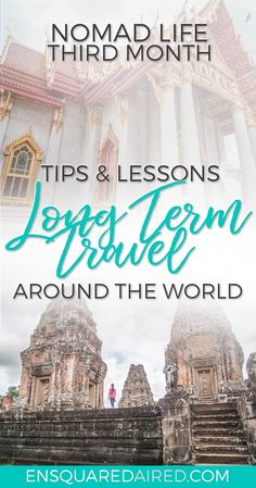 What the third month of long term travel looks like for life as a nomad | The decision to live a nomadic life is not an easy one, and this article talks about the learnings and experiences I gained from long term travel. This post will give you wanderlust and thoughts about exciting things to do on your next bucket list journey #travel #nomad #lifestyle #destinations #longtermtravel #slowtravel #wanderlust #nomad #travel #cambodia #siemreap #angkorwat