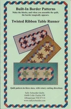 Twisted Ribbon Table Runner Pattern by Sally Schneider. $5.99. Learn built-in border technique with this unique pattern. Sally Schneider has been active in the quiltmaking field as a teacher since 1980, as a quilt book editor from 1995-1998, and in 1999, she served as a selection panelist for the 20th Century's 100 Best American Quilts. Sally's other specialty is Built-In Borders. With this method, you can make complex pieced borders as blocks, rather than long stri...