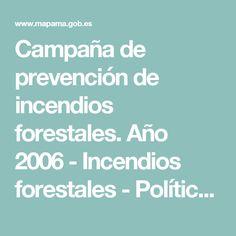 Campaña de prevención de incendios forestales. Año 2006 - Incendios forestales -          Política forestal - Desarrollo Rural - mapama.es