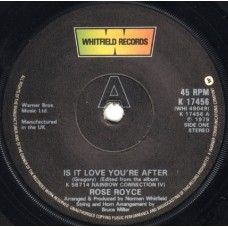 """7"""" 45RPM Is It Love You're After/You Can't Run From Yourself by Rose Royce from Whitfield Records (K 17456)"""