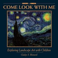 Come Look With Me Exploring Landscape Art with Children