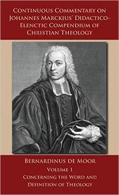 Continuous Commentary on Johannes Marckius' Didactico - vol 1: Bernardinus De Moor [http://www.amazon.com/Continuous-Commentary-Didactico-Elenctic-Compendium-Christian/dp/1936473070] [http://www.barnesandnoble.com/w/continuous-commentary-on-johannes-marckius-didactico-elenctic-compendium-of-christian-theology-volume-1-bernardinus-de-moor/1120105384] [http://www.sermonaudio.com/source_news.asp?sourceid=prcnova] [http://www.bernardinusdemoor.com/] * Indicação: Resultado de pesquisa.