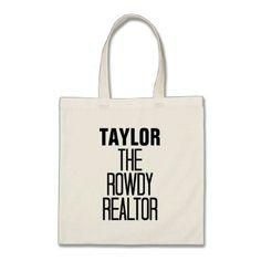 Rowdy Realtor Tote Bag - funny quotes fun personalize unique quote