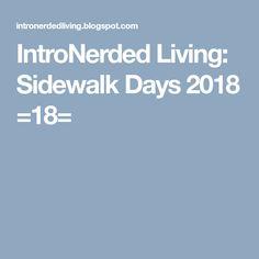 IntroNerded Living: Sidewalk Days 2018 =18= 18th, Sidewalk, About Me Blog, Content, Day, Side Walkway, Walkway, Walkways, Pavement