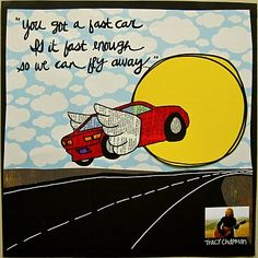 You've got a fast car-Tracy Chapman Tracy Chapman Fast Car, Fast And Slow, Enough Is Enough, Fast Cars, Music Songs, Song Lyrics, Singing, Awesome Stuff, Bands