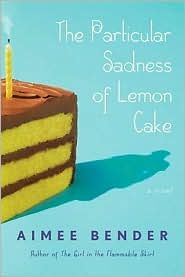 No-Obligation Book Club - August 2010 - The Particular Sadness of Lemon Cake by Aimee Bender