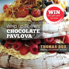 14 Dec. Winner! Comment for your chance to win a Gift Card.  Delight friends & family with Rowie's Chocolate Pavlova Recipe. Top it off with cream, fresh raspberries and toffee.
