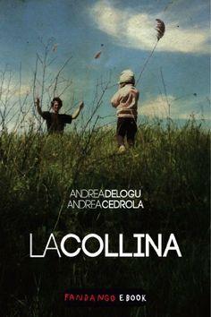 La Collina di Andrea Delogu, http://www.amazon.it/dp/B00I03M6SS/ref=cm_sw_r_pi_dp_6MM8sb0XXNEPB