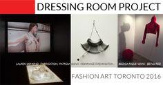 The Dressing Room Project Installation Exhibit @ Fashion Art Toronto 2016