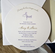 Laissez les bons temp rouler =Let the good times roll. The perfect wording for any wedding or special event in New Orleans.  And they roll even better with a round invitation. Just the right New Orleans colors in purple and gold and what a great font combination.  Amy and Starr loved the whole composition and so did their guests at the Rehearsal Dinner. Can we create an invitation for you?