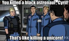 "When he understood the gravity of the situation. | 23 Of Sterling Archer's Funniest Lines On ""Archer"""