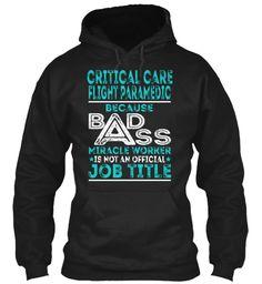 Critical Care Flight Paramedic - Badass #CriticalCareFlightParamedic