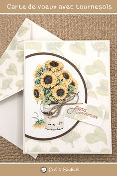 Je vous offre GRATUITEMENT un document PDF pour fabriquer trois cartes de voeux avec tournesols.  #cartedevoeux, #cartejoyeuxanniversaire, #tournesols, #cartefaitmain, #cartedesouhait, #coolasouhait, #cartediy