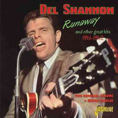 Del Shannon - Runaway & Other Great Hits: 1961-1962: Del Shannon