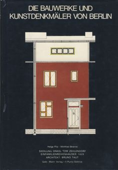 bruno taut,Bauwerke und Kunstdenkmäler von berlin Architecture Drawings, Modern Architecture, Bruno Taut, Berlin, Bauhaus Design, Shelf Furniture, Bus Stop, Modernism, Gd