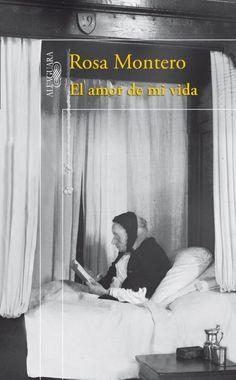 """""""El amor de mi vida"""" de Rosa Montero. Un buen regalo de cumple =P"""