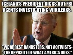 In Iceland, they know how to do things right... It wasn't actually the president. He doesn't have that kind of power. But yes, they came to Iceland and tried to interrogate private citizens without the government's permission or knowledge. They acted as if Iceland was part of the U.S. And not a separate sovereign country. :-/