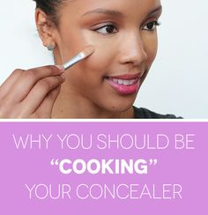 """Click through to find out why """"cooking"""" your concealer is a genius makeup tip."""
