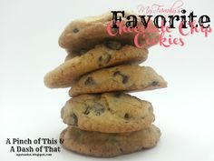 A Pinch of This & A Dash of That: My Family's Favorite Chocolate Chip Cookies