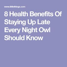 8 Health Benefits Of Staying Up Late Every Night Owl Should Know