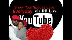 FB LIVE - Show Your Spouse Love Everyday