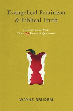 Evangelical Feminism & Biblical Truth: An Analysis of More Than One Hundred ... - Wayne A. Grudem - Google Books